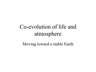 Co-evolution of life and atmosphere
