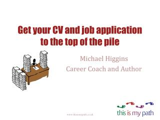 Get your CV and job application to the top of the pile