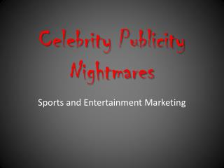 Celebrity Publicity Nightmares