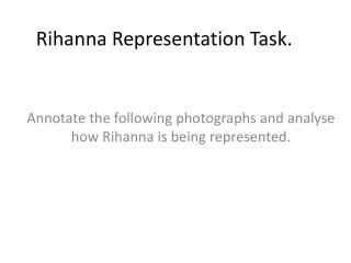 Rihanna Representation Task .