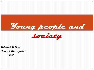 Young people and  society