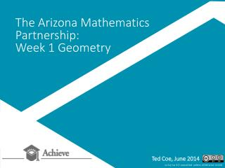 The Arizona Mathematics Partnership:  Week 1 Geometry