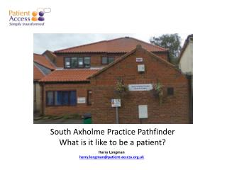 South  Axholme  Practice Pathfinder What is it like to be a patient?