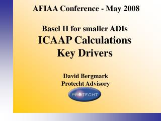 Basel II for smaller ADIs ICAAP Calculations Key Drivers