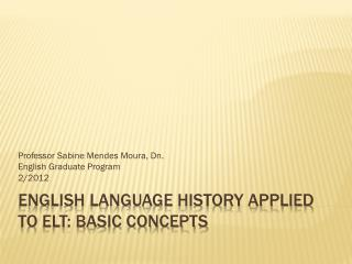 English Language History applied to ELT: Basic Concepts