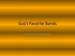 Gus's Favorite Bands