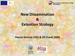 New Dissemination  &  Extention  Strategy