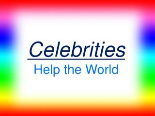 Celebrities  Help the World