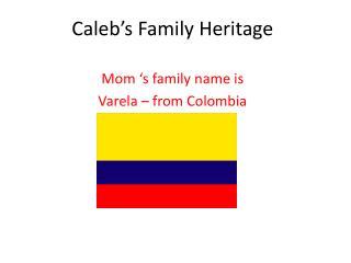 Caleb's Family Heritage