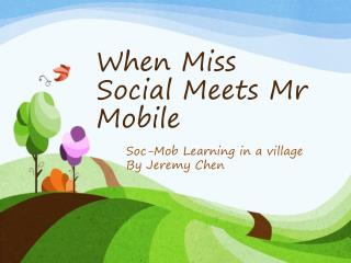 When Miss Social Meets  Mr  Mobile