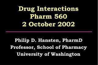 Drug Interactions Pharm 560 2 October 2002