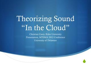"Theorizing Sound  ""In the Cloud"""
