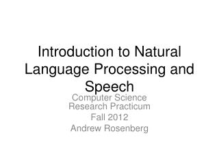 Introduction to Natural Language Processing and Speech