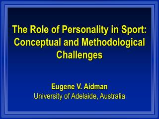 The Role of Personality in Sport:  Conceptual and Methodological Challenges