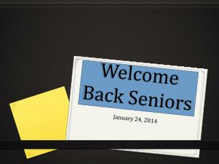 Welcome Back Seniors