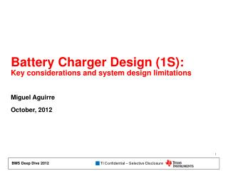 Battery Charger Design (1S):  Key considerations and system design limitations