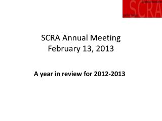 SCRA Annual Meeting February 13, 2013