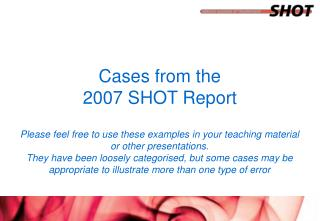 Cases from the  2007 SHOT Report