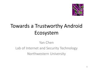 Towards a Trustworthy Android Ecosystem
