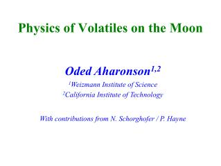 Physics of Volatiles on the Moon