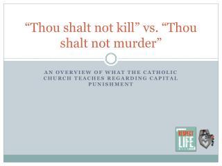 """Thou shalt not kill"" vs. ""Thou shalt not murder"""