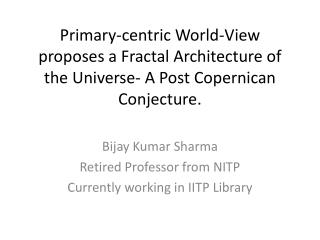 Bijay  Kumar Sharma Retired Professor from NITP Currently working in IITP Library