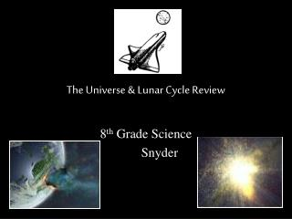 The Universe & Lunar Cycle Review