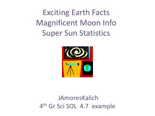 Exciting Earth Facts Magnificent Moon Info Super Sun Statistics