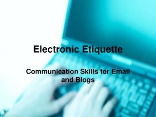 Electronic Etiquette