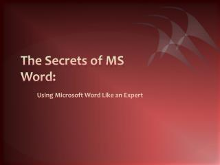 The Secrets of MS Word: