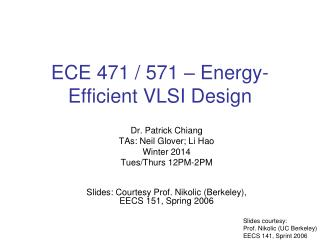 ECE 471 / 571 –  Energy-Efficient VLSI Design