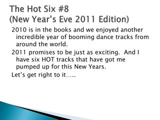 The Hot Six #8 (New Year's Eve 2011 Edition)