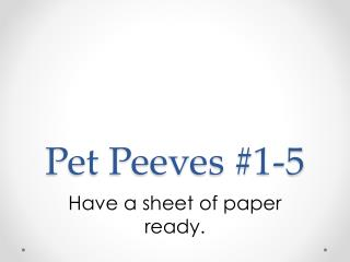 Pet Peeves #1-5