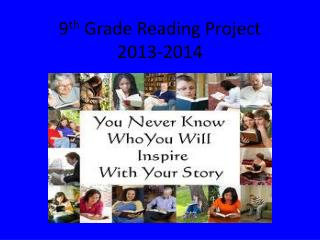 9 th  Grade Reading Project  2013-2014