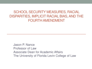 School Security Measures, Racial Disparities, Implicit Racial Bias, and the Fourth Amendment