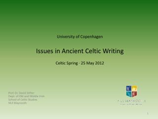 University of Copenhagen Issues in Ancient Celtic Writing Celtic Spring  ·  25 May 2012