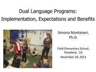 Dual Language Programs:  Implementation, Expectations and Benefits