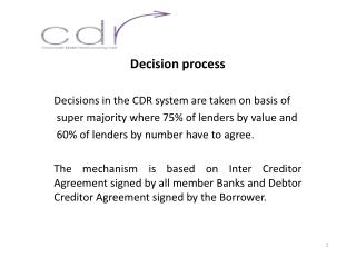 Decision process Decisions in the CDR system are taken on basis of