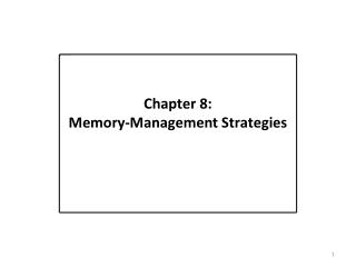 Chapter 8:   Memory-Management Strategies