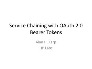 Service Chaining with  OAuth  2.0 Bearer Tokens