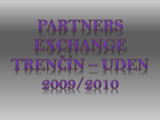 Partners exchange Trenčín – Uden 2009/2010