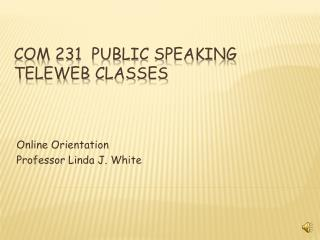 COM 231  Public Speaking Teleweb  Classes