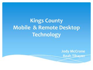 Kings County  Mobile  & Remote Desktop Technology
