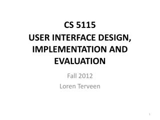 CS 5115 USER INTERFACE DESIGN, IMPLEMENTATION AND EVALUATION