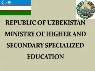 REPUBLIC OF UZBEKISTAN     MINISTRY OF HIGHER AND SECONDARY SPECIALIZED EDUCATION