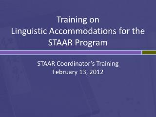 Training on  Linguistic Accommodations for the STAAR Program