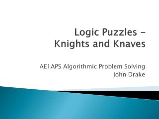 Logic Puzzles -  Knights  and  Knaves