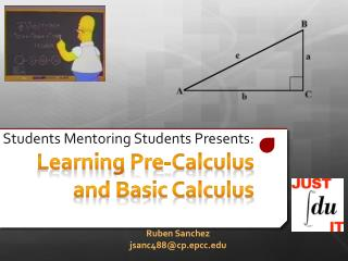 Students Mentoring  Students Presents : Learning  Pre-Calculus and Basic Calculus
