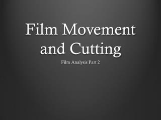 Film Movement and Cutting