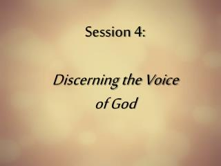 Session  4:  Discerning the Voice of God
